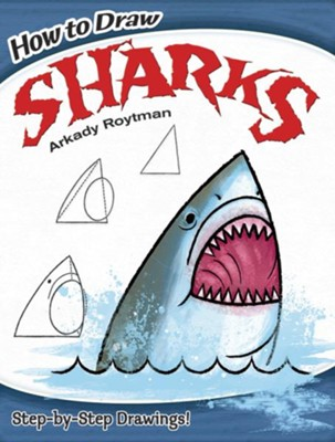 How to Draw Sharks  -     By: Arkady Roytman