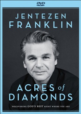 Acres of Diamonds DVD: Discovering God's Best Right Where You Are  -     By: Jentezen Franklin