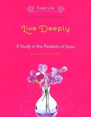 Live Deeply: A Study in the Parables of Jesus   -     By: Lenya Heitzig, Penny Rose