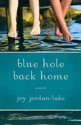 Blue Hole Back Home  -     By: Joy Jordan Lake