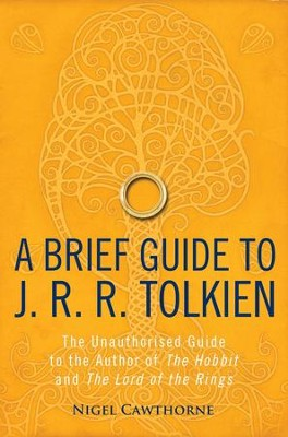 A Brief Guide to J. R. R. Tolkien: A comprehensive introduction to the author of The Hobbit and The Lord of the Rings / Digital original - eBook  -     By: Nigel Cawthorne