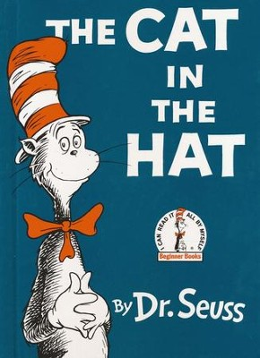The Cat in the Hat   -     By: Dr. Seuss