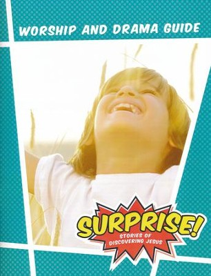 Surprise!: Stories of Discovering Jesus, VBS 2016 Worship & Drama Guide  -