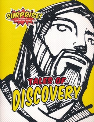 Surprise! Tales of Discovery--Stories of Discovering  Jesus Student Booklet  -