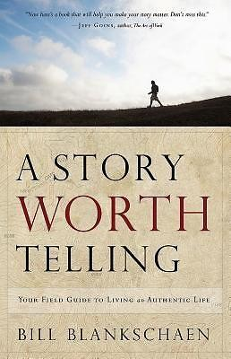 Live a Story Worth Telling: A FaithWalkers Guide  -     By: Bill Blankschaen