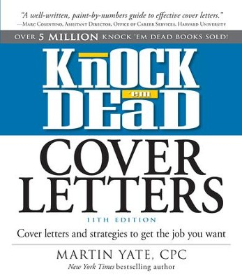 Knock Em Dead Cover Letters 11th edition: Cover Letters and Strategies to Get the Book You Want - eBook  -     By: Martin Yate