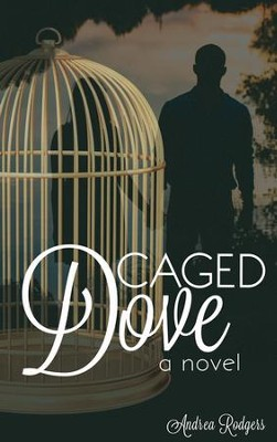 Caged Dove - eBook  -     By: Andrea Rodgers