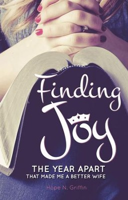 Finding Joy: The Year Apart That Made Me A Better Wife - eBook  -     By: Hope N. Griffin