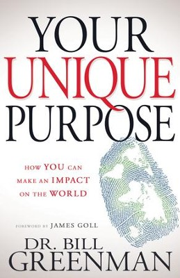 Your Unique Purpose: How You Can Make an Impact on the World - eBook  -     By: Bill Greenman