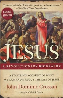 Jesus: A Revolutionary Biography, Repackaged  -     By: John Dominic Crossan