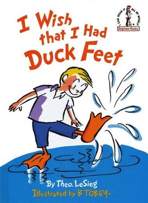 I Wish the I Had Duck Feet, An I Can Read It All by Myself  Beginner Book  -     By: Dr. Seuss