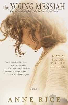 The Young Messiah (Movie tie-in) (originally published as Christ the Lord: Out of Egypt): A Novel / Media tie-in - eBook  -     By: Anne Rice