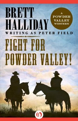 Fight for Powder Valley! - eBook  -     By: Brett Halliday
