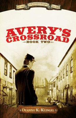 Avery's Crossroad - eBook  -     By: Deanna K. Klingel