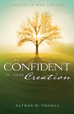 Be Confident in Your Creation - eBook  -     By: Nathan Thomas