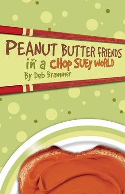 Peanut Butter Friends in a Chop Suey World - eBook  -     By: Deb Brammer
