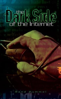 The Dark Side of the Internet - eBook  -     By: Rand Hummel