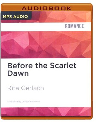 #1: Before the Scarlet Dawn - unabridged audio book on CD  -     Narrated By: Christine Marshall     By: Rita Gerlach