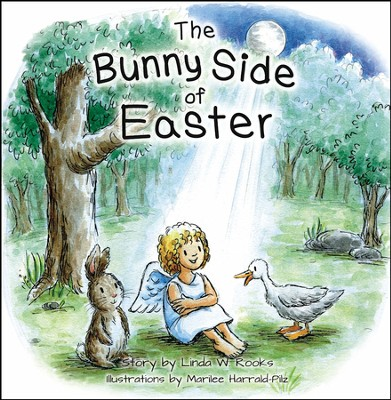 The Bunny Side of Easter   -     By: Linda W. Rooks, Marilee Harrald-Pilz
