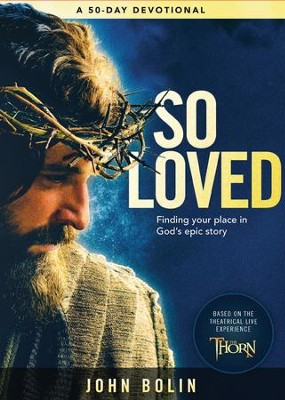 So Loved: Finding Your Place in God's Epic Story - eBook  -     By: John Bolin