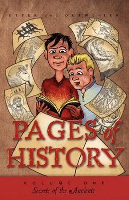 Pages of History, Volume 1: Secrets of the Ancients   -     By: Bruce Etter, Lexi Detweiler