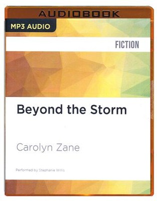 #1: Beyond the Storm - unabridged audio book on CD  -     Narrated By: Stephanie Willis     By: Carolyn Zane