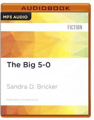The Big 5-0 - unabridged audio book on CD  -     Narrated By: Christine Marshall     By: Sandra D. Bricker