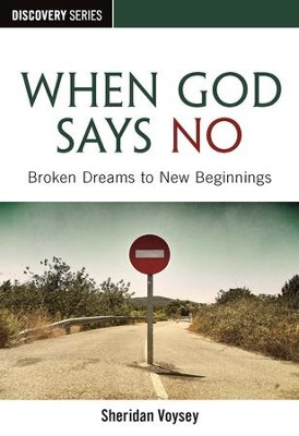 When God Says No: Broken Dreams to New Beginnings / Digital original - eBook  -     By: Sheridan Voysey