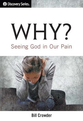 Why?: Seeing God in Our Pain / Digital original - eBook  -     By: Bill Crowder