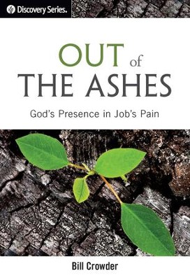 Out of the Ashes: God's Presence in Job's Pain / Digital original - eBook  -     By: Bill Crowder
