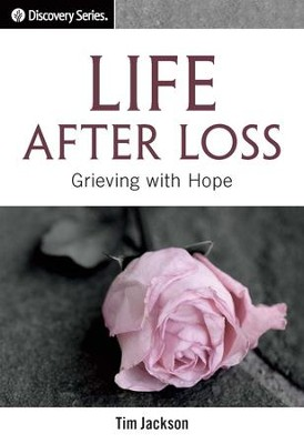Life After Loss: Grieving with Hope / Digital original - eBook  -     By: Tim Jackson