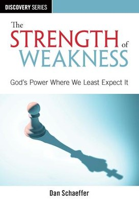 The Strength of Weakness: God's Power Where We Least Expect It / Digital original - eBook  -     By: Dan Schaeffer