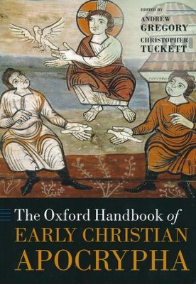 The Oxford Handbook of Early Christian Apocrypha  -     By: Andrew Gregory