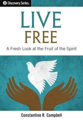 Live Free: A Fresh Look at the Fruit of the Spirit / Digital original - eBook  -     By: Constantine R. Campbell