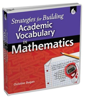 Strategies for Building Academic Vocabulary in Mathematics  -     By: Christine Dugan