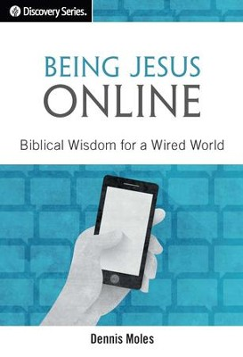 Being Jesus Online: Biblical Wisdom for a Wired World / Digital original - eBook  -     By: Dennis Moles