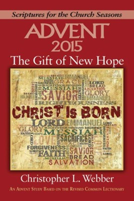 The Gift of New Hope: An Advent Study Based on the Revised Common Lectionary  -     By: Christopher L. Webber, Nan Duerling
