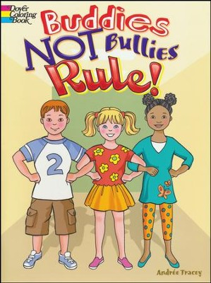 Buddies NOT Bullies Rule! Coloring Book  -     By: Andree Tracey