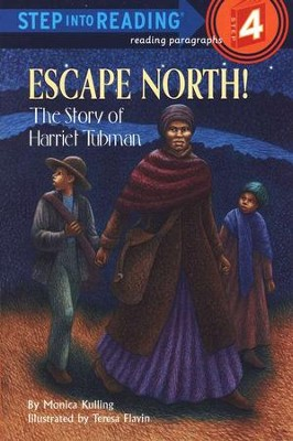 Step into Reading, Step 4: Escape North! The Story of  Harriet Tubman  -     By: Monica Kulling     Illustrated By: Teresa Flavin