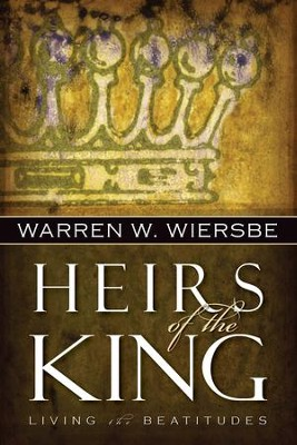 Heirs of the King: Living the Beatitudes - eBook  -     By: Warren W. Wiersbe