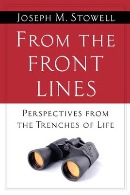 From the Front Lines: Perspectives from the Trenches of Life - eBook  -     By: Joseph M. Stowell