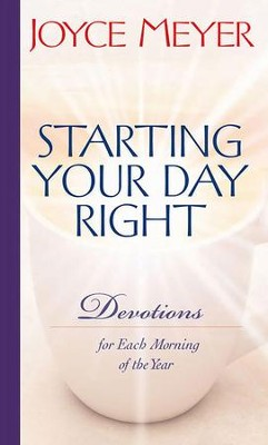 Starting Your Day Right: Devotions for Each Morning of the Year - eBook  -     By: Joyce Meyer