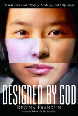 Designed by God: Honest Talk about Beauty, Modesty, and Self-Image - eBook  -     By: Regina Franklin