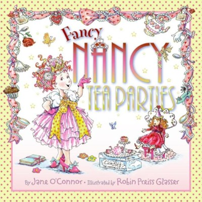 Fancy Nancy Tea Parties  -     By: Jane O'Connor     Illustrated By: Robin Preiss Glasser