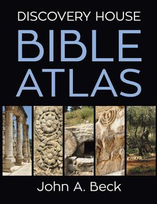 Discovery House Bible Atlas - eBook  -     By: John A. Beck