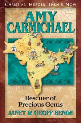 Amy Carmichael: Rescuer of Precious Gems   -     By: Janet Benge, Geoff Benge