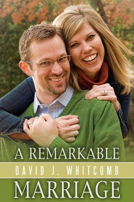 A Remarkable Marriage - eBook  -     By: David Whitcomb