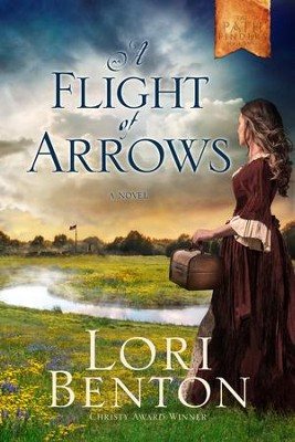 A Flight of Arrows: A Novel - eBook  -     By: Lori Benton