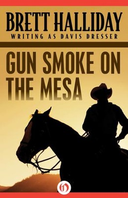Gun Smoke on the Mesa - eBook  -     By: Brett Halliday