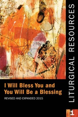 Liturgical Resources I: I Will Bless You and You Will Be a Blessing, Revised and Expanded - eBook  -     By: Standing Commissoin on Liturgy & Music